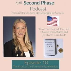The Knock at the Door by Ryan Manion. the Second phase podcast graphic with ryan's picture on it with a picture of her book and medals from the marine corp marathon and the travis manion foundation and an american flag