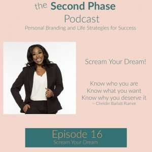 In episode 16 Cheldin Barlatt Rumer talks about personal branding and the need to scream your dream!