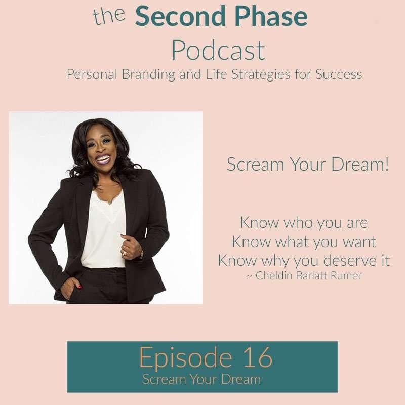 In episode 16 Cheldin Barlatt Rumer talks about personal branding and the need to scream your dream!
