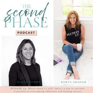Diana dubbs interviewed on the second phase podcast and shared her story of addiction to success.   On the podcast graphic diana is wearing a black sweater under a black blazer.  Her photo is on the bottom left of the graphic under the logo and there is a photo of Robyn on the right hand side of the frame of the graphic.