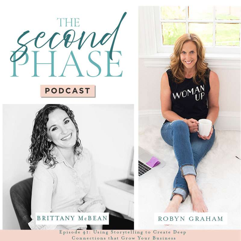 Brittany McBean interviewed on The Second Phase Podcast and discussed using storytelling to build deep connections for business growth. On the podcast graphic there is a black and white photo of Brittany in the bottom left hand corner under the logo of the podcast and a photo of Robyn sitting on the floor under a window with her coffee mug on the right.