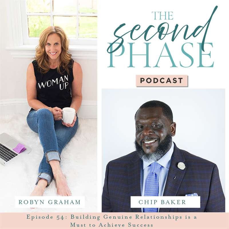 Chip Baker interviewed on The Second Phase podcast to share his expertise on building relationships. The graphic has a photo of Chip in the bottom right hand corner under the logo. Robyn's photo is on the left wearing jeans and a black tee shirt holding her coffee mug!