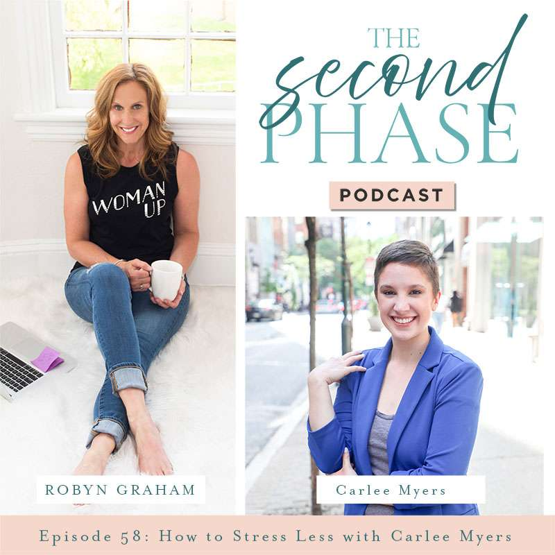 Carlee Myers of the Stress Less Company interviewed on The Second Phase Podcast. On the podcast graphic there is a photo of Robyn sitting on her white fuzzy rug wearing a black tee that says woman up and holding a coffee mug. A photo of Carlee wearing a blue blazer standing on the street of Philly is in the bottom right hand corner under the podcast logo. Carlee has short brown hair and brown eyes and is smiling.