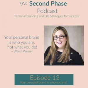 Wendi Weiner believes that your personal brand is who you are not what you do. This is the graphic for episode 13 with Wendi's picture on it .