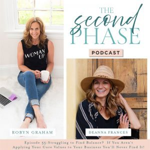 Deanna Frances is pictured on The Second Phase Podcast Graphic on the bottom right hand corner under the logo wearing a straw hat and a blue and white striped sweater and Robyn Graham is on the left side of the graphic wearing jeans and a black tee shirt that says woman up. During the interview the two spoke about core values and achieving balance by applying them.