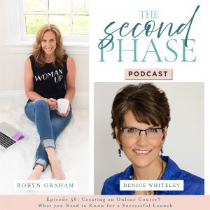 Denice Whitely interviewed on The Second Phase Podcast to share how to launch an online course. Denice is pictured in the bottom right hand corner of the podcast graphic wearing glasses, dangly earrings and a bright blue blouse.